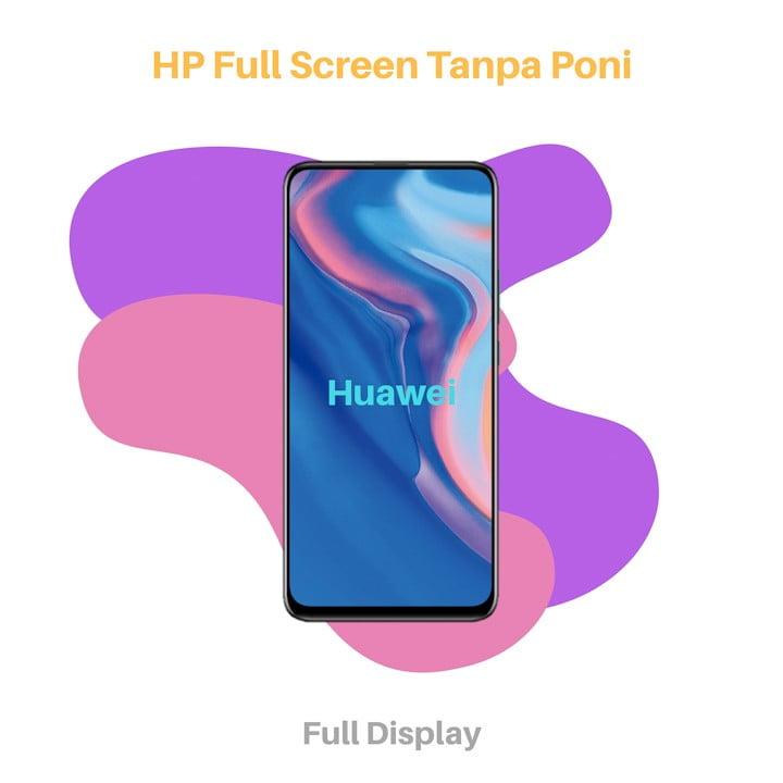 HP Full Screen Tanpa Poni Huawei
